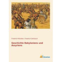 Bücher: Geschichte Babyloniens und Assyriens  von Friedrich Delitzsch,Friedrich Mürdter