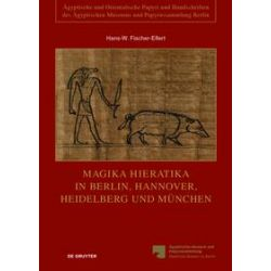 Bücher: Magika Hieratika in Berlin, Hannover, Heidelberg und München  von Hans-Werner Fischer-Elfert