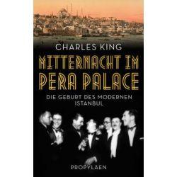 Bücher: Mitternacht im Pera Palace  von Charles King