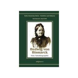 Bücher: Otto Fürst von Bismarck - Hedwig von Bismarck, die Cousine. Eine Autobiographie  von Hedwig Bismarck