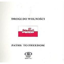 Drogi do wolności. Paths to freedom - Iwona Kienzler
