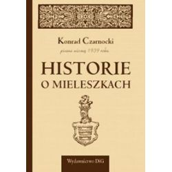 Historie o Mieleszkach - Konrad Czarnocki