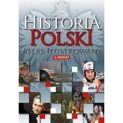 Historia Polski. Atlas ilustrowany -