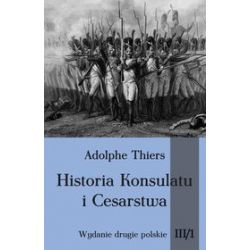Historia konsulatu i cesarstwa. Tom 3. Część 1 - Adolphe Thiers