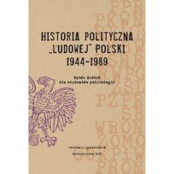 Historia polityczna Ludowej Polski 1944-1989. Wybór źródeł dla studentów politologii