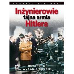 Inżynierowie. Tajna armia Hitlera - Blaine Taylor