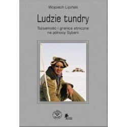 Ludzie tundry. Tożsamość i granice etniczne na północy Syberii