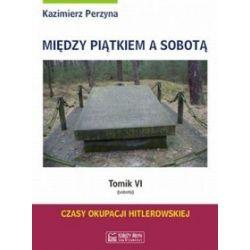 Między Piątkiem a Sobotą Tomik VI (sobota) - Kazimierz Perzyna