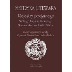 Metryka Litewska. Rejestry podymnego Wielkiego Księstwa Litewskiego. Województwo smoleńskie 1650 r.