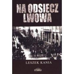 Na odsiecz Lwowa - Leszek Kania
