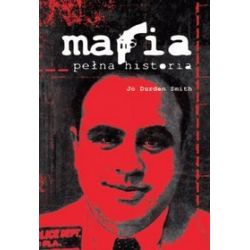 Mafia. Pełna historia - Jo Durden Smith