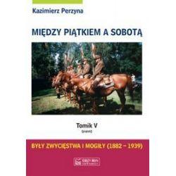 Między piątkiem a sobotą, tomik V - Kazimierz Perzyna