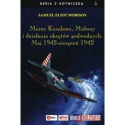 Morze Koralowe, Midway i działania okrętów podwodnych - S.E. Morison
