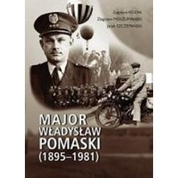 Major Władysław Pomaski - Zygmunt Kozak, Zbigniew Moszumański, Jacek Szczepański