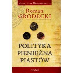 Polityka pieniężna Piastów
