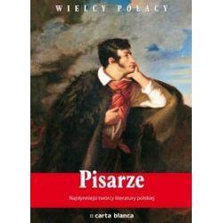 Pisarze. Najsłynniejsi twórcy literatury polskiej - Tomasz Ławecki