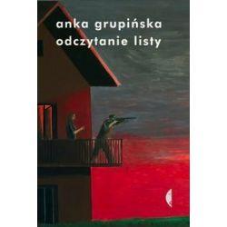 Odczytanie listy. Opowieści o warszawskich powstańcach Żydowskiej Organizacji Bojowej - Anka Grupińska