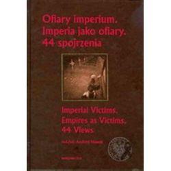 Ofiary imperium. Imperia jako ofiary. 44 spojrzenia