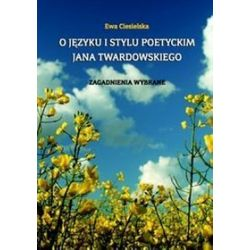 O języku i stylu poetyckim Jana Twardowskiego
