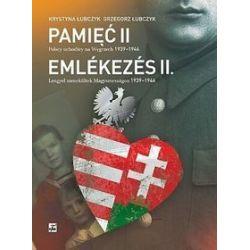 Pamięć. Polscy uchodźcy na Węgrzech 1939-1946 - Krystyna Lubczyk, Grzegorz Lubczyk, Krystyna Łubczyk