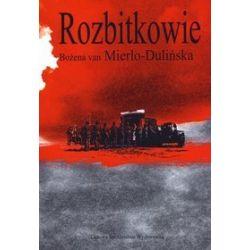 Rozbitkowie - Bożena van Mierlo-Dulińska