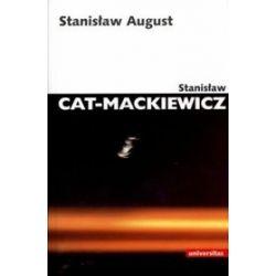 Stanisław August - Stanisław Cat-Mackiewicz