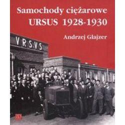 Samochody ciężarowe Ursus 1928 - 1930 - Andrzej Glajzer