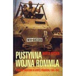 Pustynna wojna Rommla. II wojna światowa w Afryce Północnej 1941-1943 - Martin Kitchen