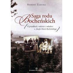 Saga rodu Bocheńskich. O przodkach, rodzinie i młodości o. Józefa Marii Bocheńskiego - Robert Zadura