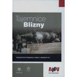 Tajemnice Blizny. Wywiad Armii Krajowej w walce z rakietami V-2
