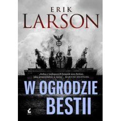 W ogrodzie bestii - Erik Larson