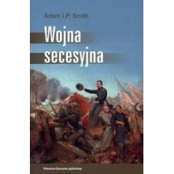 Wojna secesyjna - Adam I. P. Smith