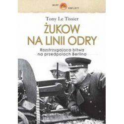 Żukow na linii Odry - Tony Le Tissier