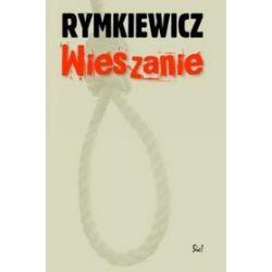 Wieszanie - Jarosław Marek Rymkiewicz
