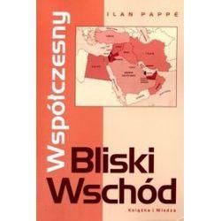 Współczesny Bliski Wschód - Ilan Pappe