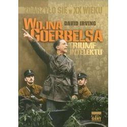 Wojna Goebbelsa. Triumf intelektu - David Irving
