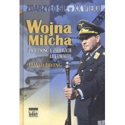 Wojna Milcha. Świetność i zmierzch Luftwaffe - David Irving