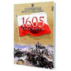 Zwycięskie Bitwy Polaków. Kircholm 1605