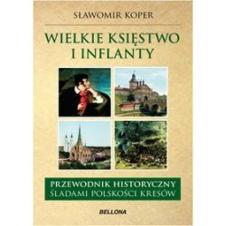 Wielkie Księstwo Litewskie i Inflanty - Sławomir Koper