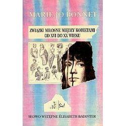 Związki miłosne między kobietami od XVI do XX wieku - Marie Bonnet