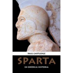 Sparta : en odödlig historia - Paul Cartledge - Pocket