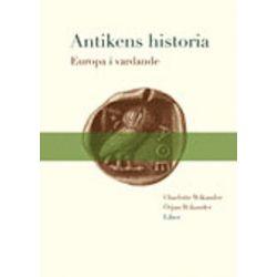 Antikens historia - Europa i vardande - Örjan Wikander, Charlotte Wikander - Bok (9789147051830)