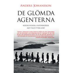 De glömda agenterna : Norsk-svenska vapenbröder mot Nazi-Tyskland - Anders Johansson - Pocket