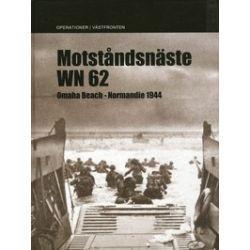 Motståndsnäste WN 62 : Omaha Beach Normandie 1944 - Helmut Konrad Von Keusgen - Bok (9789197589673)