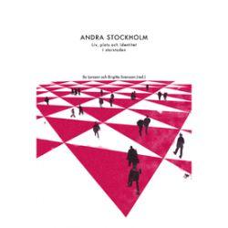 Andra Stockholm : plats, liv och identitet i storstaden - Bo Larsson, Birgitta Svensson - Bok (9789170312359)