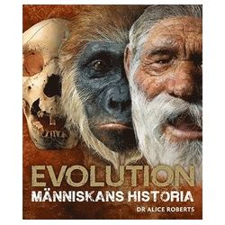 Evolution : människans historia - Alice Roberts - Bok (9789174014372)