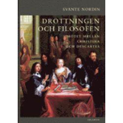 Drottningen och filosofen : mötet mellan Christina och Descartes - Svante Nordin - Bok (9789173535908)
