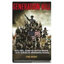 Generation Kill : Devil Dogs, Iceman och kapten Amerika - en ny generation amerikanska krigare - Evan Wright - Bok (9789113023830)