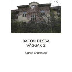 Bakom dessa väggar. Del 2 - Gunno Andersson - Bok (9789163760914)