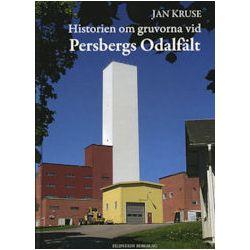 Historien om gruvorna vid Persbergs Odalfält - Jan Kruse - Bok (9789175270098)